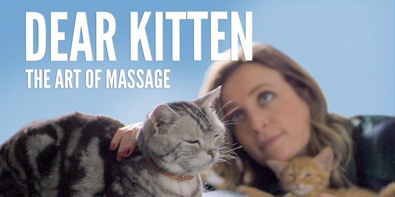 Dear Kitten Video Series: The Art Of Massage