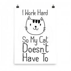 I Work Hard Poster